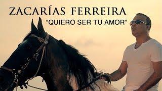 Zacarías Ferreira – Quiero Ser Tu Amor (Video Oficial)