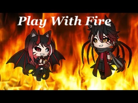Play with Fire / Glmv