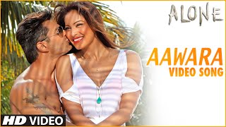 Awaara  (Video Song) - Alone - Bipasha Basu & Karan Singh Grover