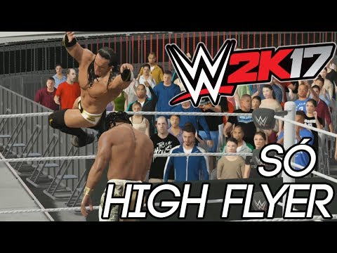 DESAFIO SÓ HIGH FLYER - WWE 2K17