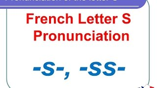 French Lesson 130 - Pronunciation of the letter S in French - How to pronounce French words