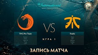 TNC vs Fnatic, The International 2017, Групповой Этап, Игра 1