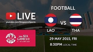 Football Laos vs Thailand 29 May Preliminary round of 28th SEA Games Singapore 2015 (29 May 2015) Goals Scored: ...