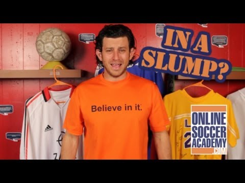 Soccer Tips: How to Get Your Confidence Back and Out of a Slump