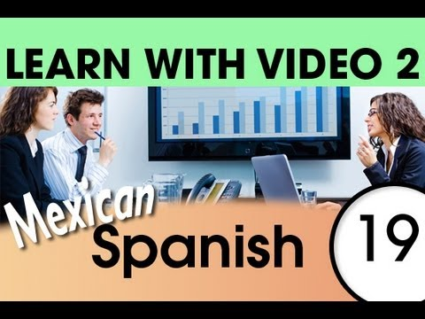 Learn Mexican Spanish with Video – Spanish Words for the Workplace