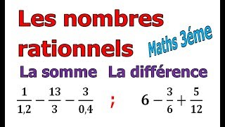 Maths 3ème - Les nombres rationnels Addition et Soustraction Exercice 9