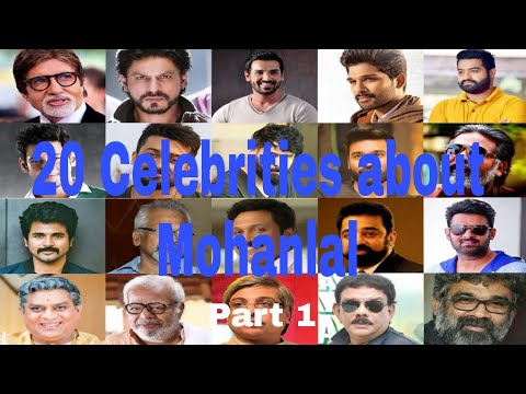 Mohanlal the star among the stars. 20 celebrities talks about Mohanlal Part 1.