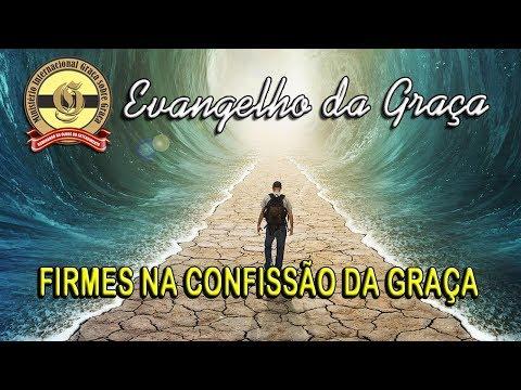 FIRMES NA CONFISSÃO DA GRAÇA