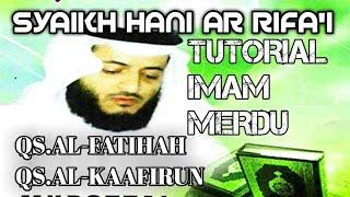 Video TUTORIAL BEDAH IRAMA SYAIKH HANI AR RIFA'I QS.AL-FATIHAH DAN QS.AL-KAAFIRUN #IMAM MERDU MP3, 3GP, MP4, WEBM, AVI, FLV Januari 2019