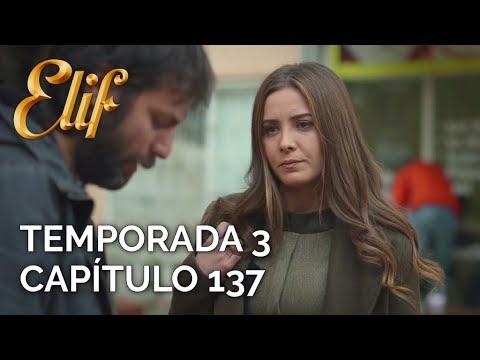 Elif Capítulo 550   Temporada 3 Capítulo 137