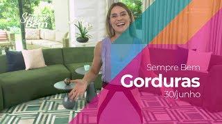 Programa Sempre Bem - Gorduras - 30/6/2019