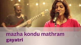 Video Mazha Kondu Mathram by Gayatri - Music Mojo - Kappa TV MP3, 3GP, MP4, WEBM, AVI, FLV Juli 2018