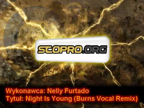 Nelly Furtado - Night Is Young (Burns Vocal Remix)
