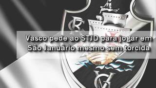 O Vasco requereu nesta terça-feira (11) ao Superior Tribunal de Justiça Desportiva do Futebol (STJD), no Rio de Janeiro, o cancelamento da interdição do Estádio São Januário ou autorização para o clube voltar a realizar jogos ali.
