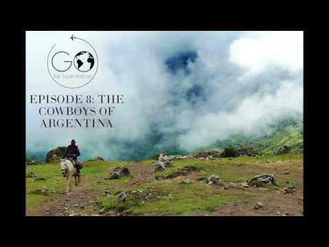 EPISODE 8: THE COWBOYS OF ARGENTINA