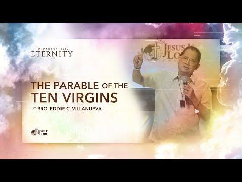 The Parable of the Ten Virgins | Bro. Eddie Villanueva