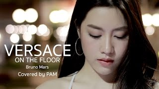 Versace on The Floor - Bruno Mars (Cover by Pam GAIA) Video