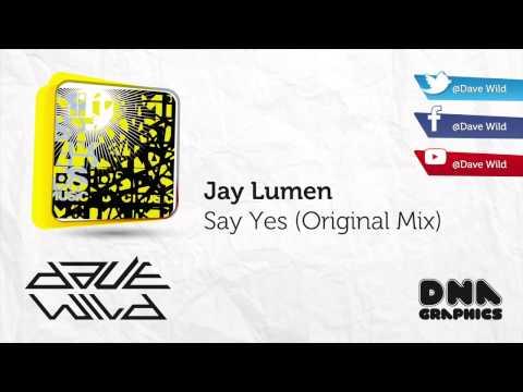 Jay Lumen - Say Yes (Original Mix)