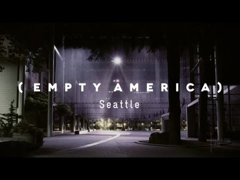 Seattle Time Lapse %28Empty America%29