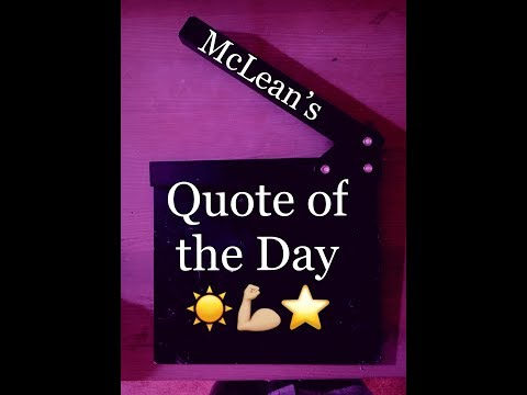 Quote of the day - McLean's Quote of Your Day(Feb,20th)  ;8~^))