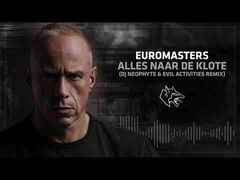 Euromasters - Alles naar de klote - DJ Neophyte & Evil Activities Remix