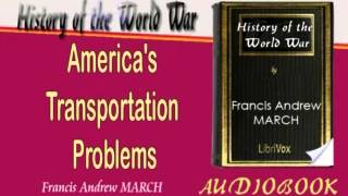America's Transportation Problems History of the World War Audiobook