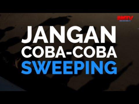 Jangan Coba-coba Sweeping