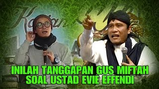 Download Video Ini Tanggapan Gus Miftah Soal Ustad Evie Effendi MP3 3GP MP4