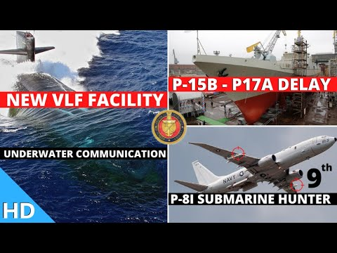 Indian Defence Updates : 9th P-8I Delivery,P-75 P-15B & P-17A Delay,New VLF Submarine Comm Facility