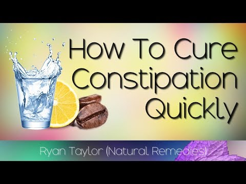 How to: Relieve Constipation (Quickly and Naturally)