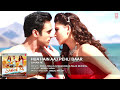 Download HUA HAIN AAJ PEHLI BAAR Full Song | SANAM RE | Pulkit Samrat, Yami Gautam, Divya khosla Kumar HD Mp4 3GP Video and MP3