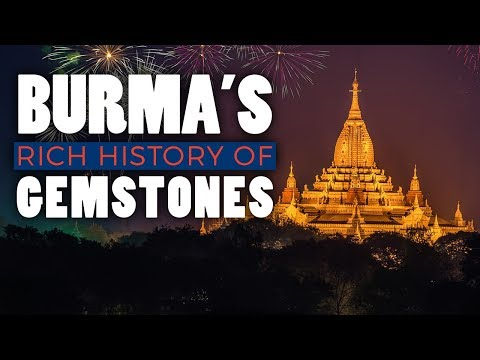 Burma's Rich History of Gemstones