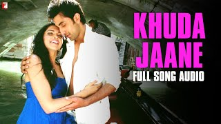 Khuda Jaane - Full Song Audio | Bachna Ae Haseeno | KK | Shilpa Rao | Vishal and Shekhar
