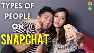 Video TYPES OF PEOPLE ON SNAPCHAT | Hasley India MP3, 3GP, MP4, WEBM, AVI, FLV April 2018