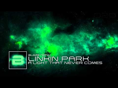 Linkin Park x Steve Aoki – A Light that never comes (Blaze Remix)