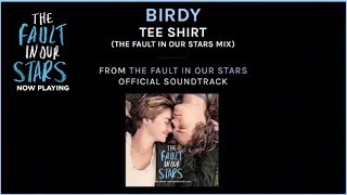 "Birdy ""Tee Shirt""- The Fault In Our Stars"