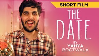 Valentine's Day 2018 | Short Movie | The Date | Yahya Bootwala