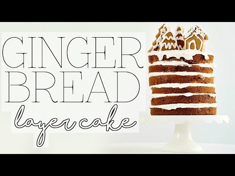 GINGERBREAD LAYER CAKE | Baking with Meghan