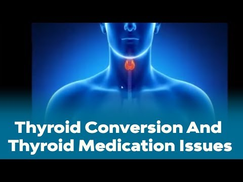Thyroid Problems - Thyroid Conversion And Thyroid Edication Issues (видео)
