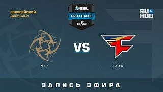 NiP vs FaZe - ESL Pro League S7 EU - de_overpass [yXo, Enkanis]