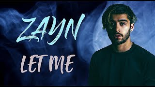 Video ZAYN - Let Me (Lyrics / Lyric Video)   Official / Original   HD   2018   MP3, 3GP, MP4, WEBM, AVI, FLV Juli 2018
