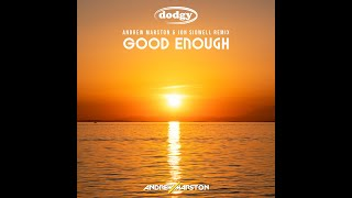 Dodgy - Good Enough (Andrew Marston & Jon Sidwell Official Remix)