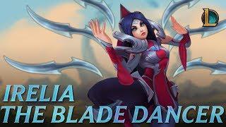 Irelia: The Blade Dancer | Champion Trailer - League of Legends