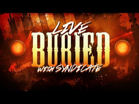 Buried 'Livestream' w/Syndicate (ft. Rounds 1-35)
