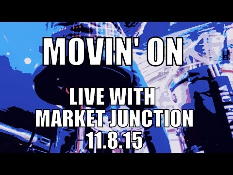 Movin' On - Market Junction Live