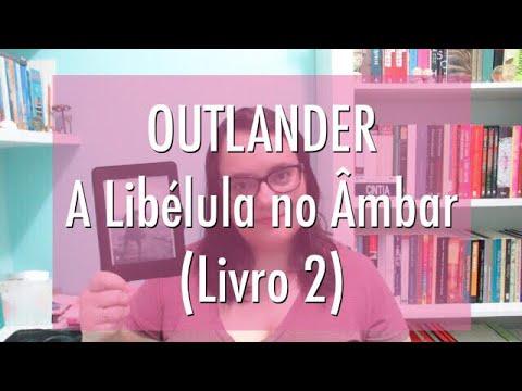 LENDO OUTLANDER   A LIBÉLULA NO ÂMBAR   Ep. #03