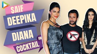 Cocktail Of Fun With Saif Ali Khan, Deepika Padukone And Diana Penty