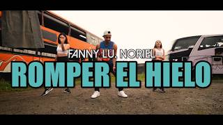 ROMPER EL HIELO  Fanny Lu Noriel Coreografía ZUMBA  LALO MARIN