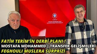 Fatih Terim'in Beşiktaş Planı | Mostafa Mohamed | Transfer Gelişmeleri | Feghouli Muslera Sürprizi