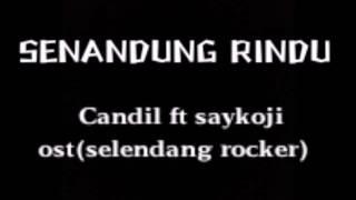 Candil ft saykojie- senandung rindu (by azrul syafia)